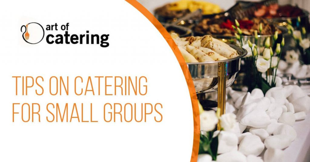 tips on catering for small groups